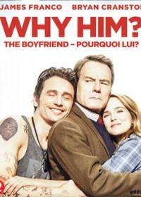 The Boyfriend - Pourquoi lui?